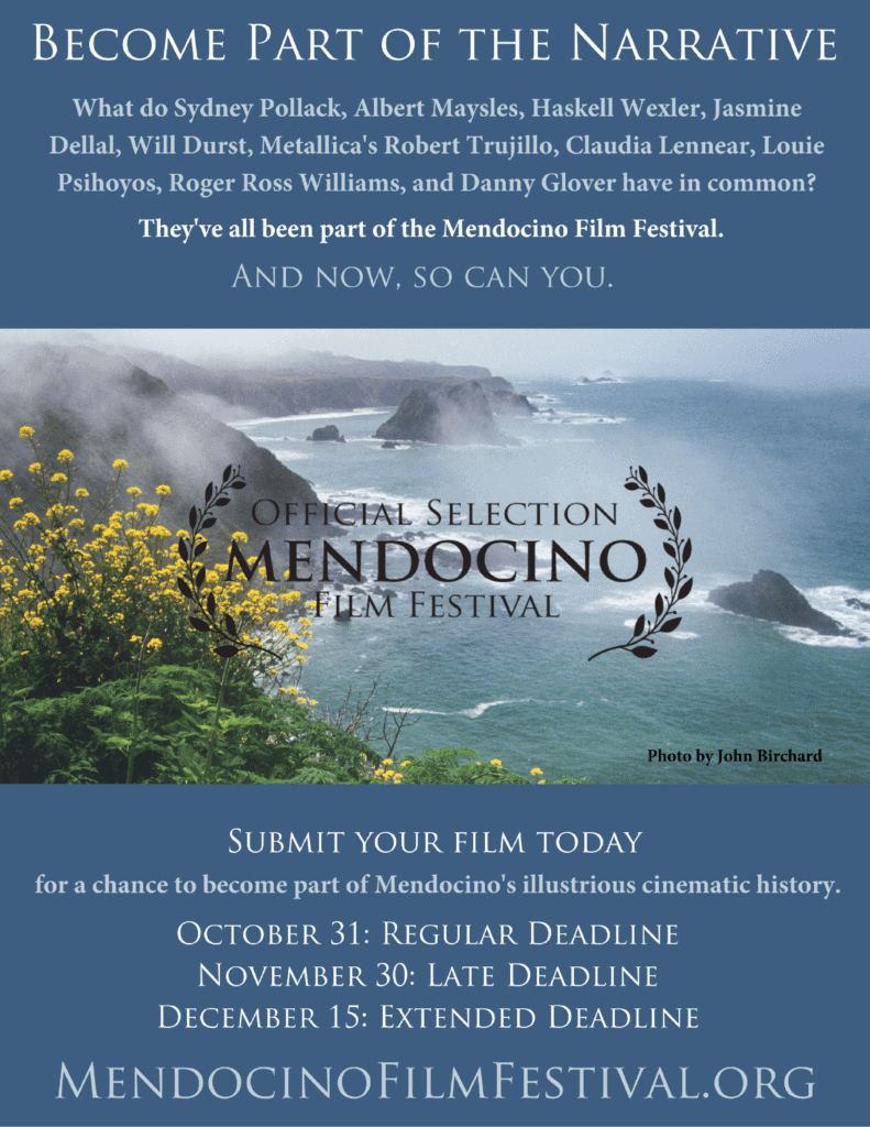 Submit your film, and you could play a starring role at the 2017 Mendocino Film Festival.